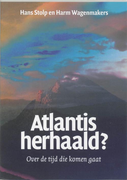 Pyramide reeks Atlantis herhaald? - Hans Stolp, Harm Wagenmakers