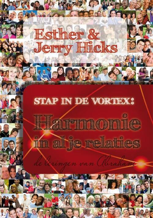 Stap in de Vortex: Harmonie in al je relaties - Esther Hicks, Jerry Hicks