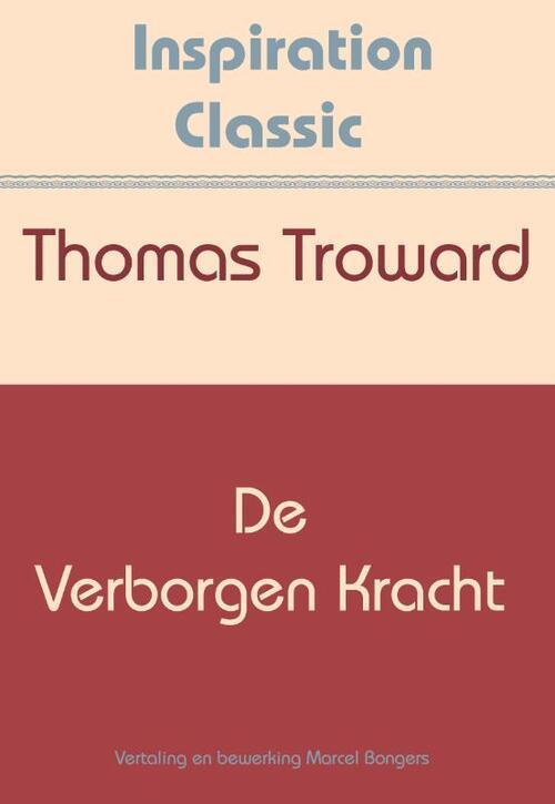 De verborgen kracht - Thomas Troward