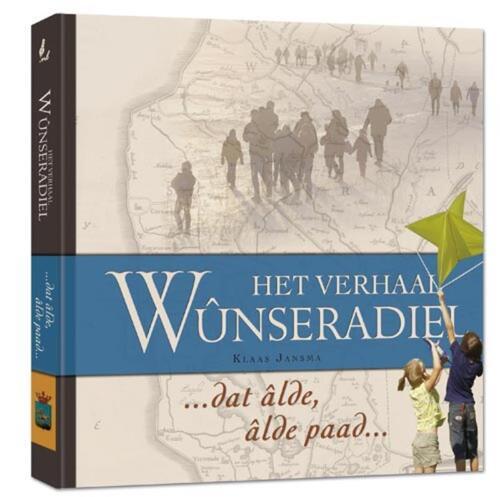 Het verhaal Wûnseradiel - Evert Kramer, Hans Mol, Jan Post, Karel Gildemacher