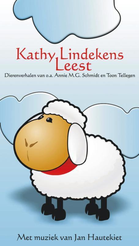 Kathy Lindekens leest - Annie M.G. Schmidt, Jan Hautekiet, Toon Tellegens