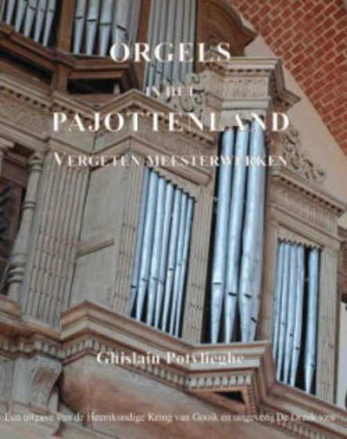 Ghislain potvlieghe is een autoriteit op het vlak van orgelbouw en orgelrestauratie en o.m. medeauteur van ...