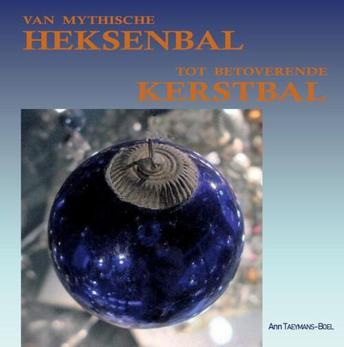 Afbeelding van Van mythische Heksenbal tot betoverende Kerstbal