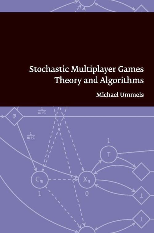 Stochastic multiplayer games - M. Ummels