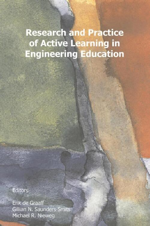 Research and Practice of Active learning in Engineering Education - E. de Graaf, G. Saunders-Smits, M. Nieweg