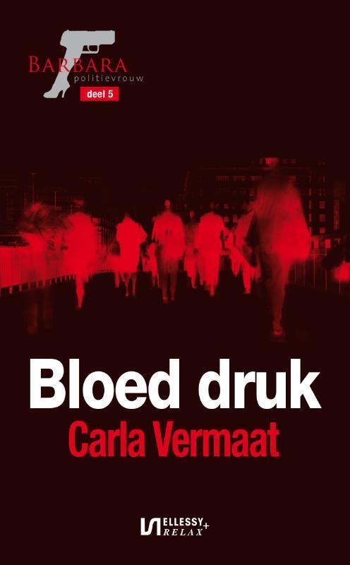 Bloed Druk Carla Vermaat 9789086603459 Boek Bookspotnl