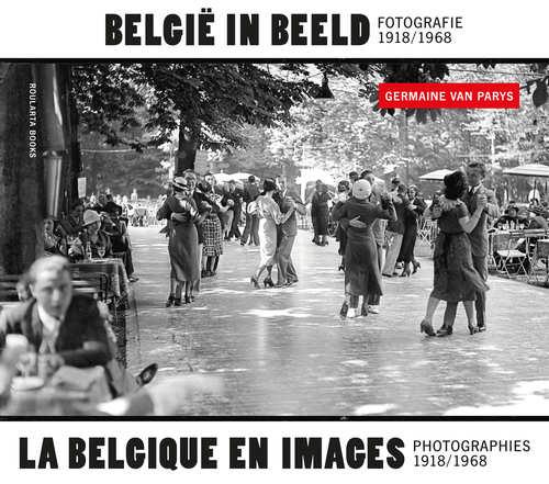 Belgie in beeld fotografie 1918-1968