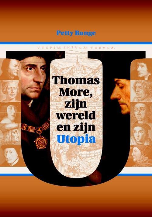 Thomas More, zijn wereld en zijn Utopia - Petty Bange