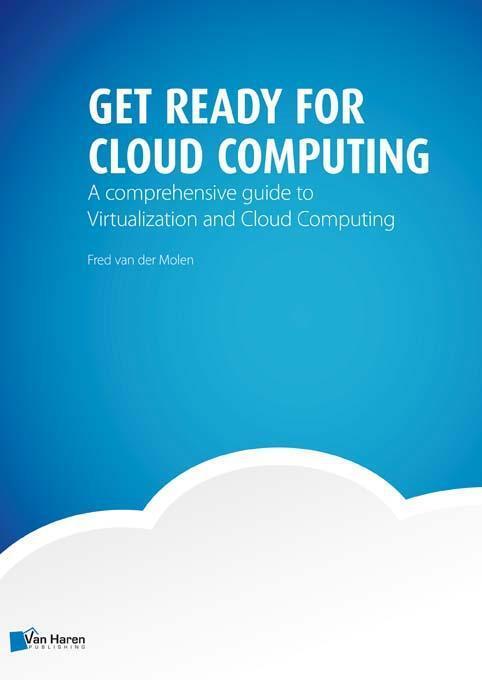 Get ready for cloud computing - Fred van der Molen