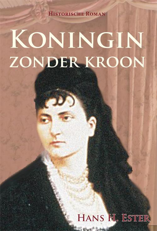 Koningin zonder kroon - Hans H. Ester