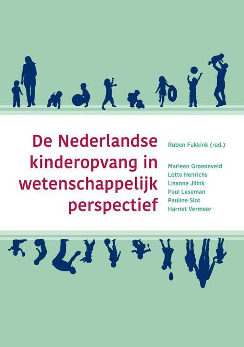 De Nederlandse kinderopvang in wetenschappelijk perspectief - Harriet Vermeer, Lisanne Jilink, Marleen Groeneveld, Pauline Slot, Paul Leseman