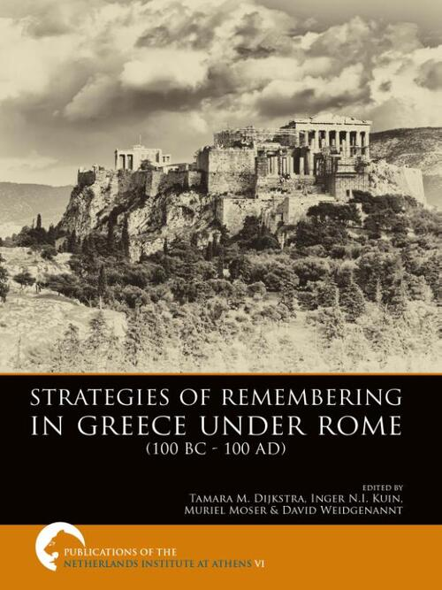 Strategies of remembering in greece under Rome 100 bc - 100 ad