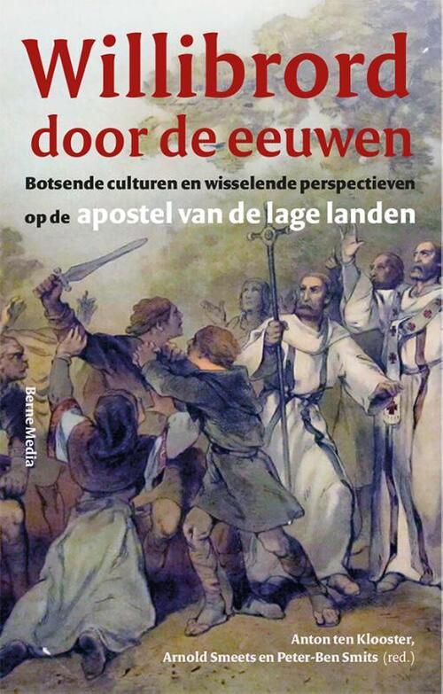 Abdij Van Berne, Uitgeverij Boeken > Geschiedenis & politiek > Alle geschiedenis & politiek Willibrord door de eeuwen
