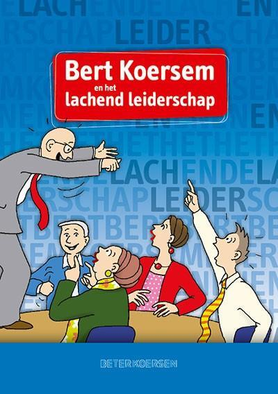 Afbeelding van Bert Koersem en het lachende leiderschap