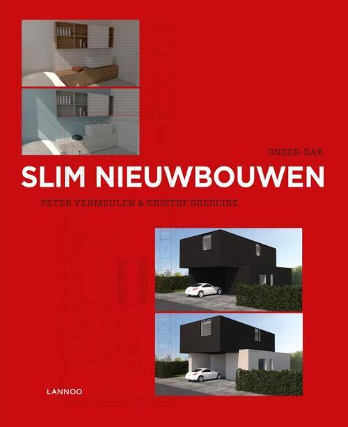 Slim nieuwbouwen - Kristof Gregoire, Peter Vermeulen - eBook (9789401425346)