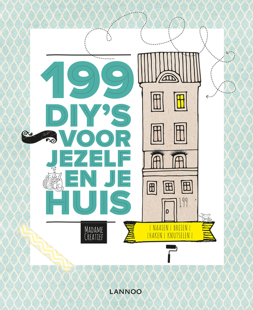 199 DIY'S voor jezelf en in huis Hardcover Op werkdagen voor 23:00 uur besteld, volgende dag in huis Lannoo