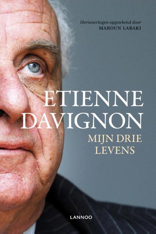 Etienne Davignon. Mijn drie levens - Etienne Davignon, Maroun Labaki