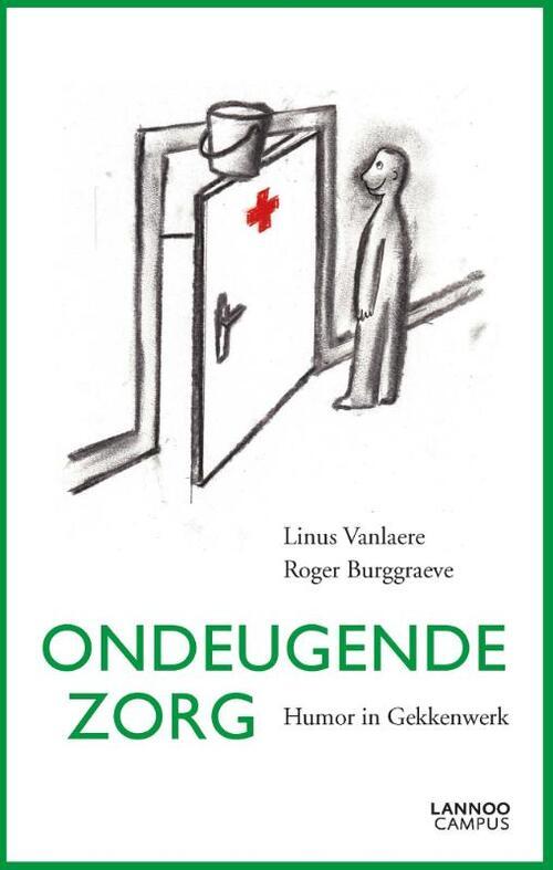 Ondeugende zorg - Linus Vanlaere, Roger Burggraeve
