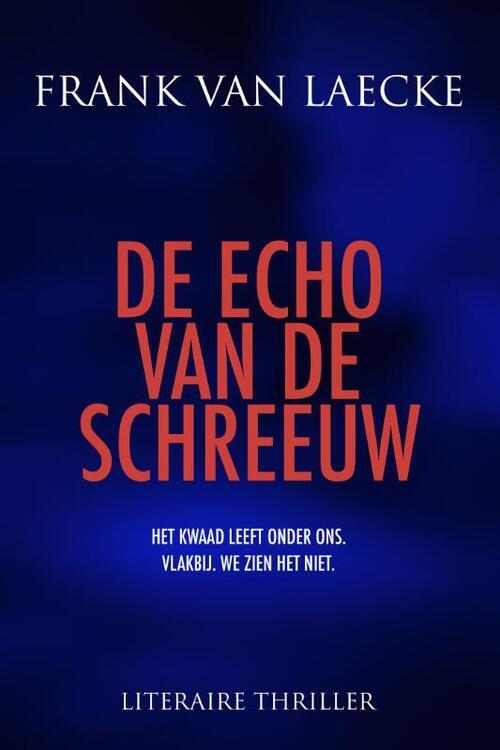 De echo van de schreeuw - Frank van Laecke