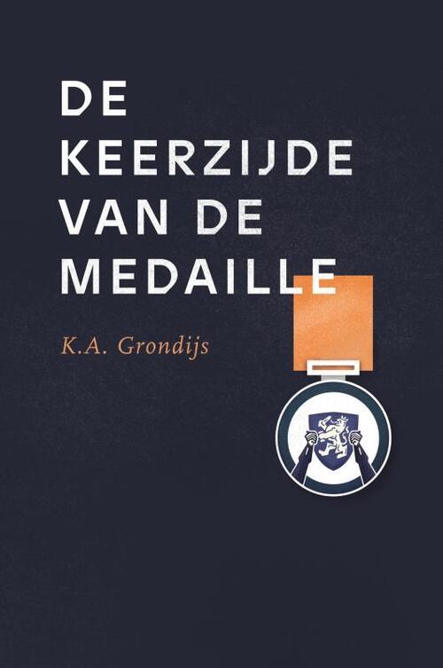 De keerzijde van de medaille - K.A. Grondijs