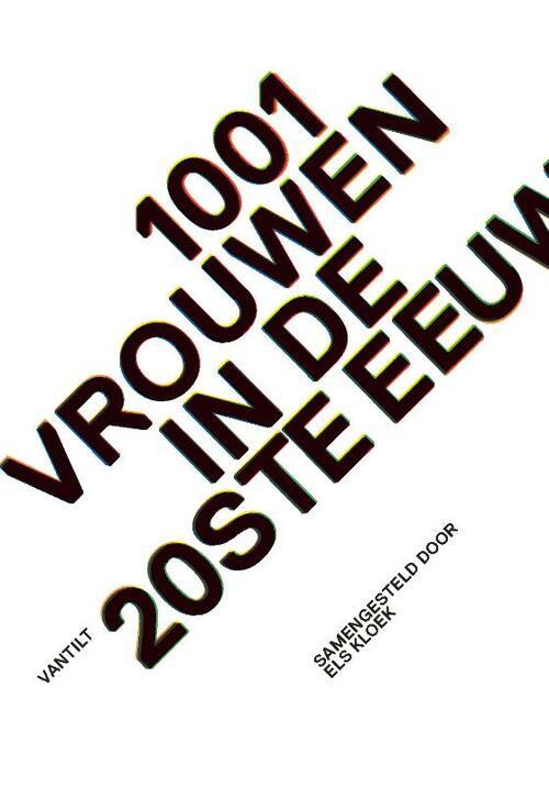 1001 Vrouwen In De 20Ste Eeuw - Els Kloek