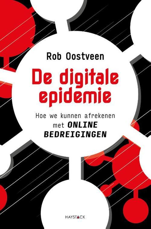 De digitale epidemie - Rob Oostveen