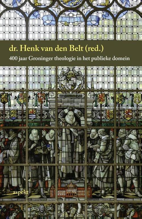 Afbeelding van 400 jaar Groninger theologie in het publieke domein