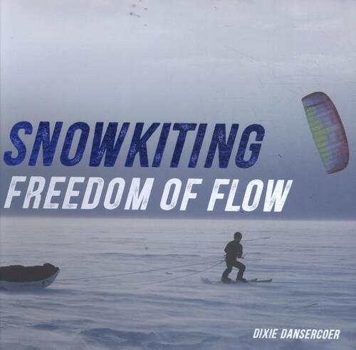 Snowkiting freedom of flow - Dixie Dansercoer
