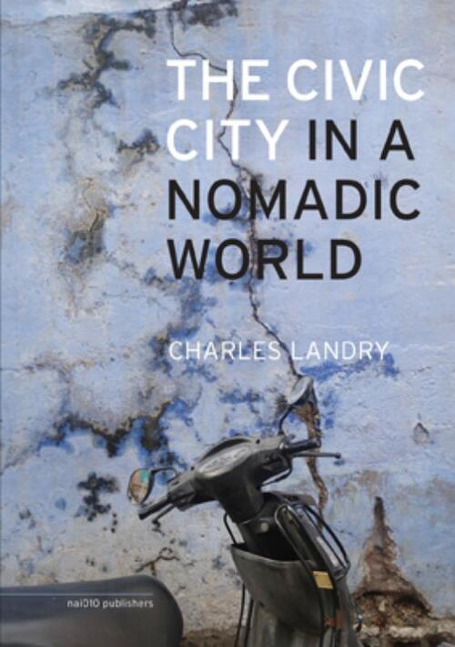 The civic city in a nomadic world - Charles Landry