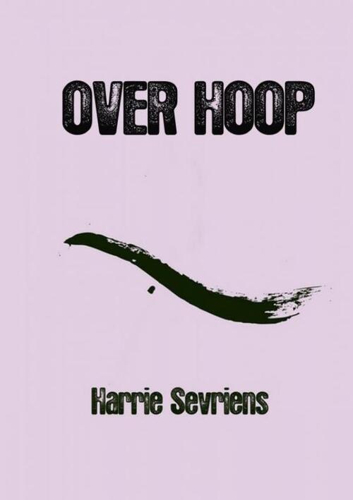 Over Hoop - Harrie Sevriens