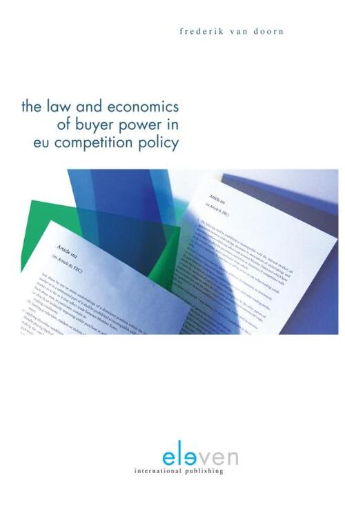 The law & economics of buyer power in EU competition policy