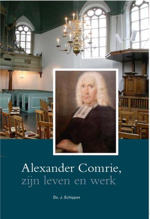 Afbeelding van Alexander Comrie, zijn leven en werk