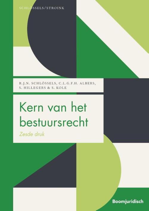 Kern van het bestuursrecht - Karianne Albers, Raymond Schlössels