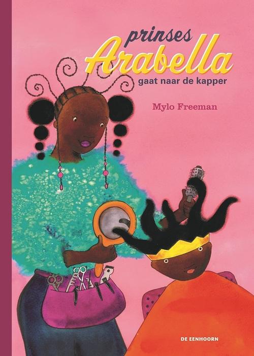 Prinses Arabella gaat naar de kapper, Mylo Freeman | 9789462915213 | Boek - bookspot.nl