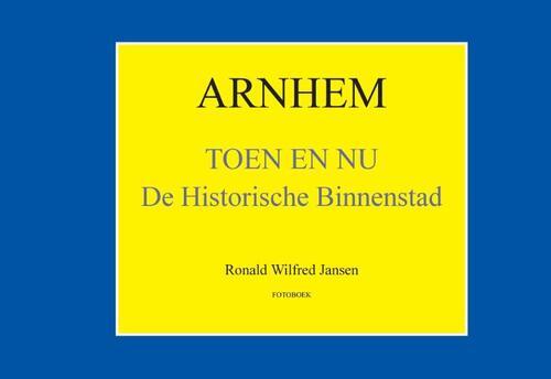 Afbeelding van Arnhem Toen en Nu