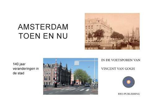 Afbeelding van Amsterdam. Toen en Nu.