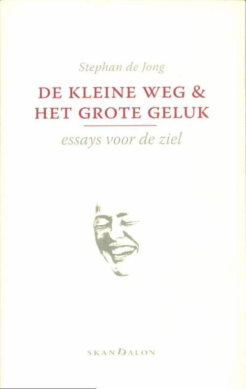 Skandalon Uitgeverij Boeken > Religie > Alle religie De kleine weg en het grote geluk