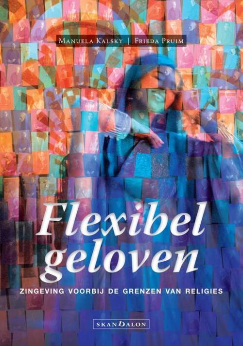 Flexibel geloven Paperback Op werkdagen voor 23:00 uur besteld, volgende dag in huis Skandalon Uitgeverij