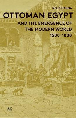 Afbeelding van Ottoman Egypt and the Emergence of the Modern World, 1500-18