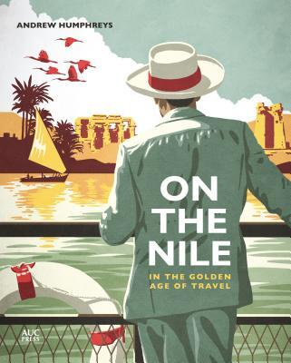 Afbeelding van On the Nile in the Golden Age of Travel