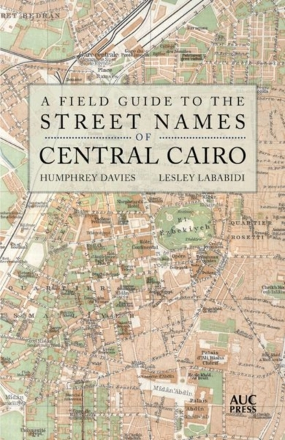 Afbeelding van A Field Guide to the Street Names of Central Cairo