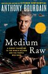 Medium Raw-Anthony Bourdain