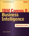 IBM Cognos 8 Business Intelligence-Dan Volitich