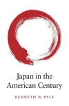 Japan in the American Century-Kenneth B. Pyle