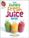 Funky Fresh Juice Book-Jason Vale