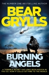 Burning Angels-Bear Grylls