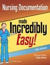Nursing Documentation Made Incredibly Easy-