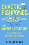 Chaotic Fishponds and Mirror Universes-Richard Elwes