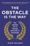 Obstacle is the Way-Ryan Holiday
