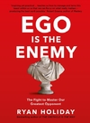 Ego is the Enemy-Ryan Holiday